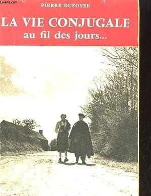 LA VIE CONJUGALE AU FIL DES JOURS: PIERRE DUFOYER
