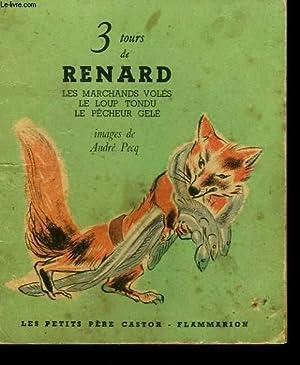 3 TOURS DE RENARD. LE MARCHANDS VOLES, LE LOUP TONDU, LE PECHEUR GELE. LES PETITS CASTORS.: ...