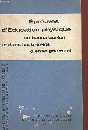 EPREUVES D'EDUCATION PHYSIQUE AU BACCALAUREAT ET DANS LES BREVETS D'ENSEIGNEMENT (BREVETS ...