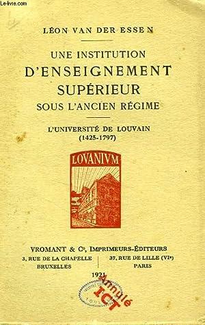 UNE INSTITUTION D'ENSEIGNEMENT SUPERIEUR SOUS L'ANCIEN REGIME, L'UNIVERSITE DE ...