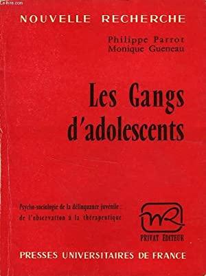 LES GANGS D'ADOLESCENTS: PARROT PHILIPPE, GUENEAU MONIQUE