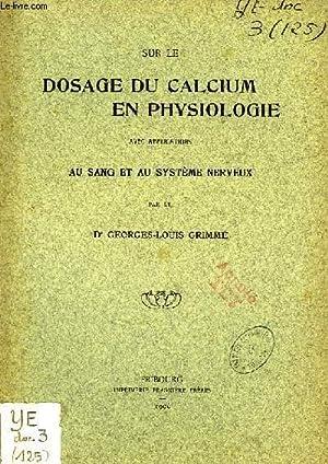 SUR LE DOSAGE DU CALCIUM EN PHYSIOLOGIE, AVEC APPLICATIONS AU SANG ET AU SYSTEME NERVEUX (THESE): ...