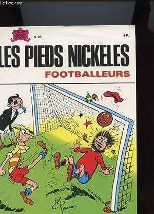 LES PIEDS NICKELES N°28 - FOOTBALLEURS: MONTAUBERT ET PELLOS