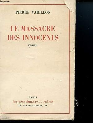 LE MASSACRE DES INNOCENTS: VARILLON PIERRE
