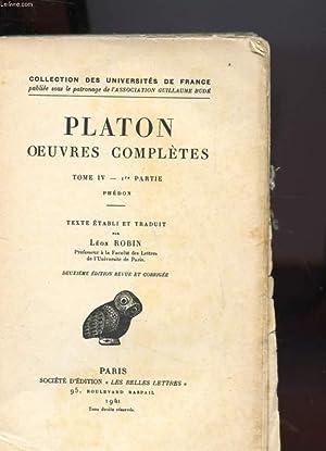 OEUVRES COMPLETES TOME IV 1ERE PARTIE ET2E PARTIE EN DEUX VOLUME - PHEDON: PLATON