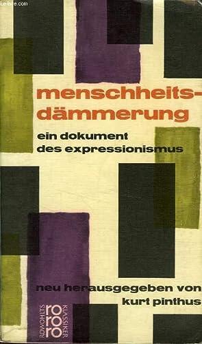 MENSCHHEITSDAMMERUNG, EIN DOKUMENT DES EXPRESSIONISMUS: PINTHUS KURT