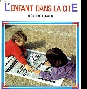 L'ENFANT DANS LA CITE: VERONIQUE CORMON