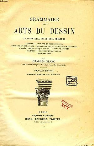 GRAMMAIRE DU DES ARTS DU DESSIN, ARCHITECTURE, SCULPTURE, PEINTURE: BLANC CHARLES