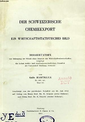 DER SCHWEIZERISCHE CHEMIEEXPORT, EIN WIRTSCHAFTSSTATISTISCHES BILD (DISSERTATION): HARTMANN GUIDO