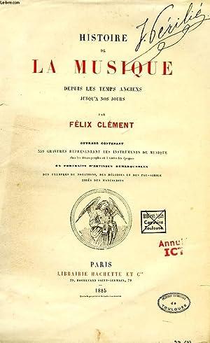 HISTOIRE DE LA MUSIQUE DEPUIS LES TEMPS ANCIENS JUSQU'A NOS JOURS: CLEMENT FELIX