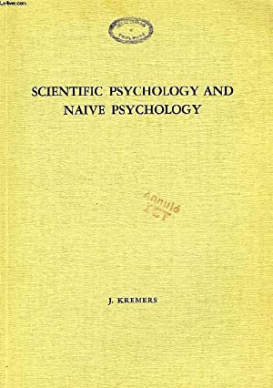 SCIENTIFIC PSYCHOLOGY AND NAIVE PSYCHOLOGY, AN EXPERIMENTAL INVESTIGATION INTO THE INFLUENCE OF THE...
