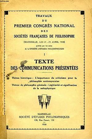 TRAVAUX DU PREMIER CONGRES NATIONAL DES SOCIETES SAVANTES FRANCAISES DE PHILOSOPHIE, 1, TEXTE DES ...