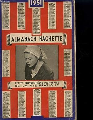 ALMANACH HACHETTE 1951 - PETIT ENCYCLOPEDIE POPULAIRE DE LA VIE PRATIQUE: COLLECTIF
