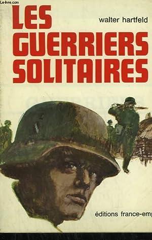 LES GUERRIERS SOLITAIRES.: HARTFELD WALTER.