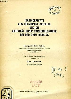 ISATINDERIVATE ALS DEHYDRASE-MODELLE UND DIE AKTIVITAT IHRER CARBONYLGRUPPE BEI DER OXIM-BILDUNG (...
