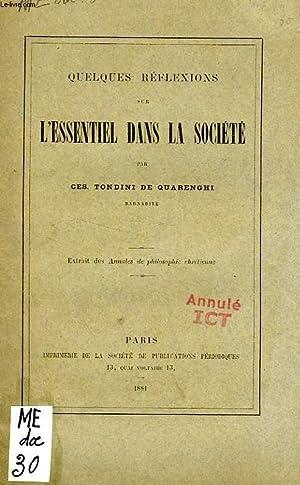 QUELQUES REFLEXIONS SUR L'ESSENTIEL DNS LA SOCIETE: TONDINI DE QUARENGHI Ces.