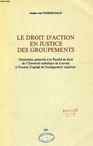 LE DROIT D'ACTION EN JUSTICE DES GROUPEMENTS (DISSERTATION): COMPERNOLLE JACQUES VAN