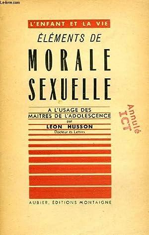 ELEMENTS DE MORALE SEXUELLE, A L'USAGE DES: HUSSON LEON
