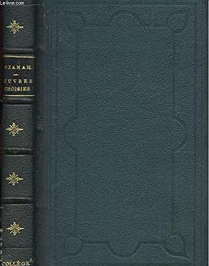 OEUVRES CHOISIES DE A. -F. OZANAM: A. -F. OZANAM