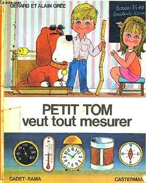PETIT TOM VEUT TOUT MESURER: GERARD ET ALAIN