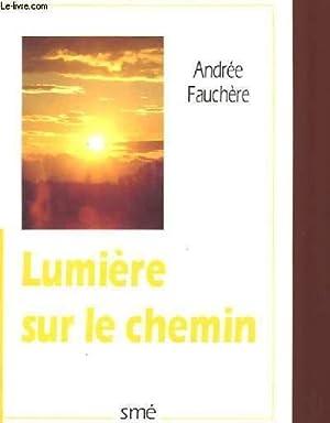 LUMIERE SUR LE CHEMIN;: ANDREE FAUCHERE
