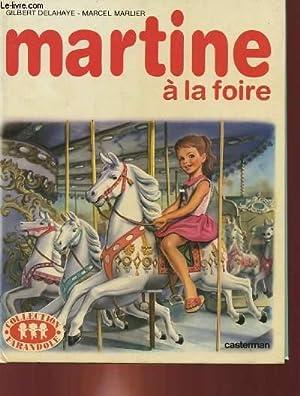 MARTINE A LA FOIRE.: GILBERT DELAHAYE -