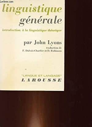 LINGUISTIQUE GENERALE. INTRODUCTION A LA LINGUISTIQUE THEORIQUE.: JOHN LYONS