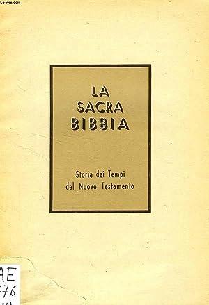 LA SACRA BIBBIA, STORIA DEI TEMPI DEL NUOVO TESTAMENTO: HOLZMEISTER U., S. J.
