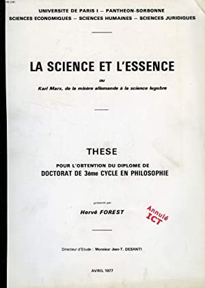 LA SCIENCE ET L'ESSENCE, OU KARL MARX, DE LA MISERE ALLEMANDE A LA SCIENCE LUGUBRE (THESE): ...