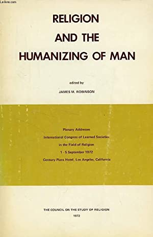 RELIGION AND THE HUMANIZING OF MAN: ROBINSON JAMES M.