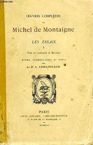 OEUVRES COMPLETES, LES ESSAIS, TOME I: MONTAIGNE MICHEL DE,