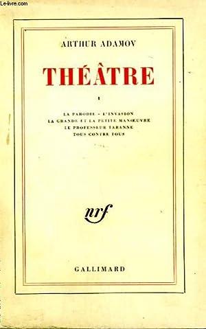 THEATRE 1 : LA PARODIE, L'INVASION, LA: ADAMOV ARTHUR.