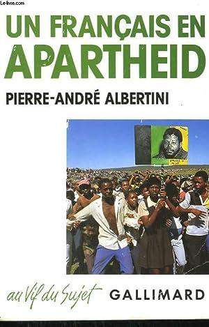 UN FRANCAIS EN APARTHEID.: ALBERTINI PIERRE-ANDRE.