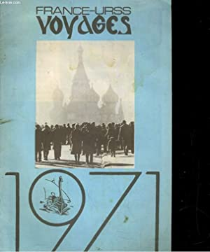 FRANCE-URSS VOYAGES 1971: COLLECTIF