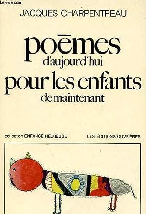POEMES D'AUJOURD'HUI POUR LES ENFANTS DE MAINTENANT.: JACQUES CHARPENTREAU