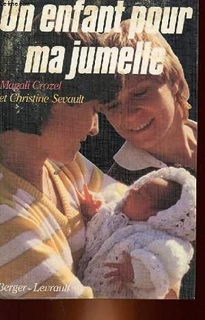 UN ENFANT POUR MA JUMELLE: MAGALI CROZEL ET CHRISTINE SEVAULT