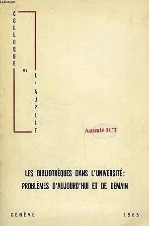 LES BIBLIOTHEQUES DANS L'UNIVERSITE: PROBLEMES D'AUJOURD'HUI ET DE DEMAIN, COMPTE ...