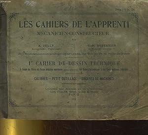 LES CAHIERS DE L'APPRENTI MECANICIEN-CONSTRUCTEUR. 1er CAHIER DE DESSIN TECHNIQUE. CALIBRES - ...