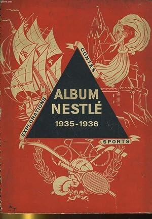 ALBUM NESTLE 1935-1936. EXPLORATIONS, CONTES, SPORTS: COLLECTIF