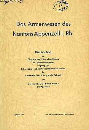 DAS ARMENWESEN DES KANTONS APPENZELL I-Rh. (DISSERTATION): EBNETER GUIDO