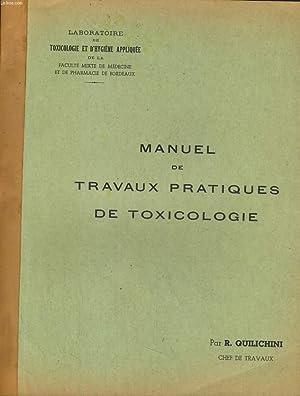 MANUEL DE TRAVAUX PRATIQUES DE TOXICOLOGIE: R. QUILICHINI