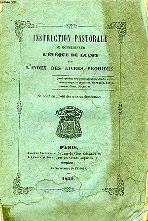 INSTRUCTION PASTORALE DE MONSEIGNEUR L'EVEQUE DE LUCON SUR L'INDEX DES LIVRES PROHIBES: ...