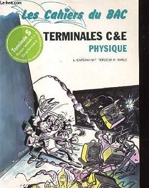 Les Cahiers du Bac. Terminales C & E. Physique.: TORDEUX M.F. / CAPERAN L. / MASLE M.