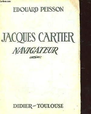 JACQUES CARTIER NAVIGATEUR: EDOUARD PEISSON