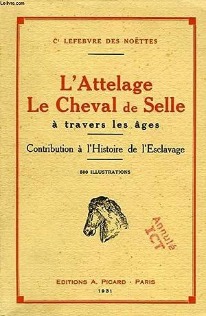 L'ATTELAGE, LE CHEVAL DE SELLE A TRAVERS: NOETTES Ct LEFEBVRE