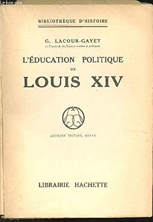 L'EDUCATION POLITIQUEDE LOUIS XIV -