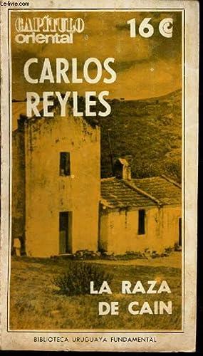 LA RAZA DE CAIN.: CARLOS REYLES