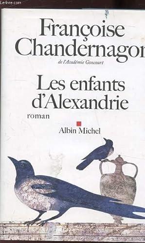 LES ENFANTS D'ALEXANDRIE: FRANCOISE CHANDERNAGOR
