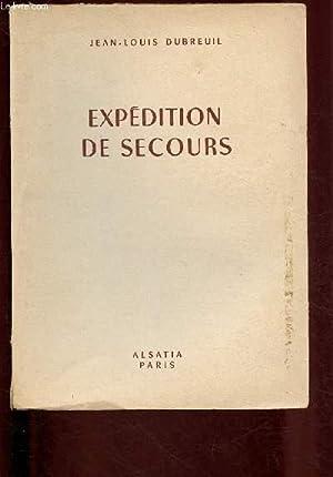 EXPEDITION DE SECOURS: DUBREUIL JEAN-LOUIS