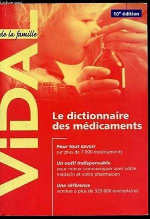Le dictionnaire des médicaments -: Vidal de la